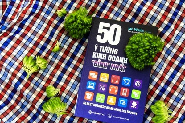 """Tác phẩm """"50 ý tưởng kinh doanh đỉnh nhất"""" của tác giả ian wallis"""