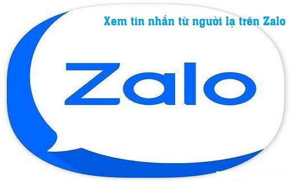 Có nên xem tin nhán người lạ trên Zalo?