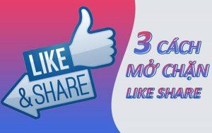 Cách mở khóa Facebook bị chặn like share nhanh và hiệu quả nhất