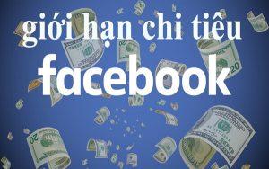 Giới hạn chi tiêu tài khoản quảng cáo Facebook
