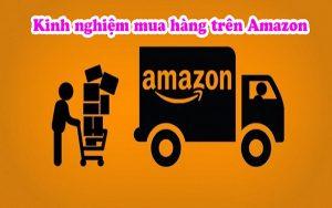 Dừng ngay việc shopping nếu chưa biết kinh nghiệm mua hàng Amazon