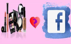 Cách quảng cáo mỹ phẩm trên Facebook hiệu quả