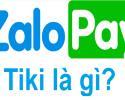 Zalopay Tiki là gì?