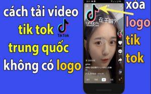 tải video Tik Tok Trung Quốc