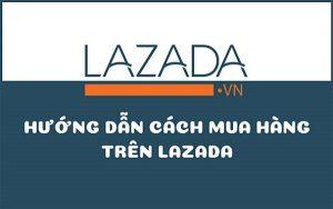 Cách đặt hàng Lazada