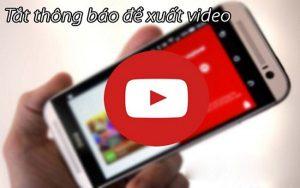 cách tắt video đề xuất trên youtube