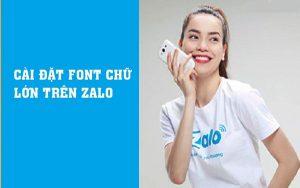 Cài đặt font chữ cỡ lớn trên Zalo