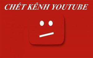 Chết kênh youtube là gì?