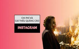 Chi phí và giá thầu quảng cáo trên instagram là bao nhiêu là hợp lý?