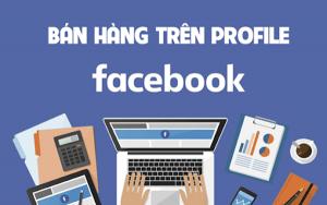 Facebook profile bán hàng