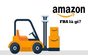 FBA – dịch vụ hỗ trợ lưu kho và chuyển hàng dành cho những nhà kinh doanh tại Amazon