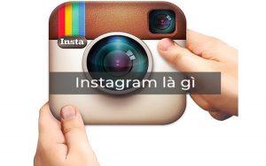 Instagram là gì? Nguồn gốc và cách đăng tải hình ảnh lên instagram