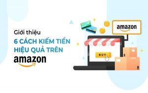 Đừng bỏ lỡ cơ hội làm giàu bằng cách kiếm tiền từ Amazon