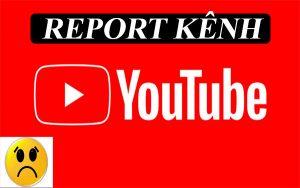 report kênh youtube