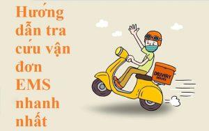 Hướng dẫn tra cứu vận đơn EMS nhanh nhất