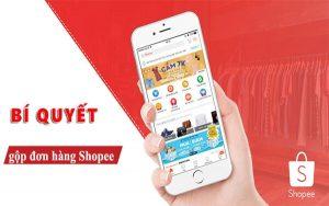 Cách gộp đơn hàng trên Shopee đơn giản nhưng siêu tiết kiệm