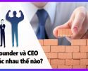 CEO và Founder là gì?