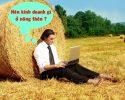 Kinh doanh gì ở nông thôn? 15 ý tưởng mà bạn không nên bỏ qua