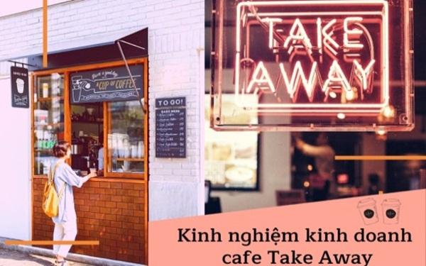 Ý tưởng kinh doanh Cafe Takeaway
