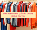Cách kinh doanh quần áo online