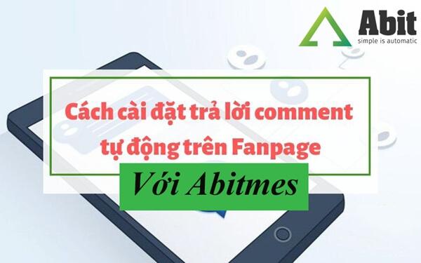 Cách sử dụng Abitmes để cài đặt cấu hình trả lời comment-inbox tự động