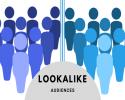 Lookalike Audience là gì? Chìa khóa tuyệt vời để mở tệp khách hàng