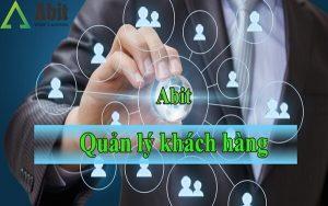 Phần mềm quản lý thông tin khách hàng Abit – chi phí thấp, lợi ích khủng