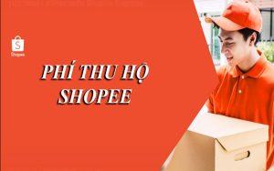 Những thông tin quan trọng về phí thu hộ Shopee bạn cần biết