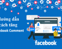 """Cách tăng comment bài viết """"bất chấp"""" thuật toán mới của Facebook"""
