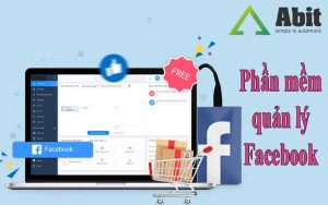 Abit – phần mềm bán hàng Facebook đáng dùng nhất hiện nay