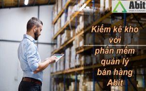 Các bước kiểm kho đối với doanh nghiệp vừa và nhỏ trên phần mềm Abit