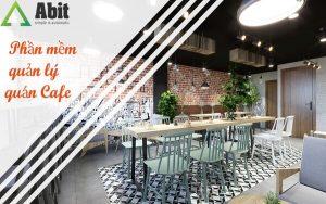 Phần mềm quản lý bán hàng tốt nhất dành cho quán cafe