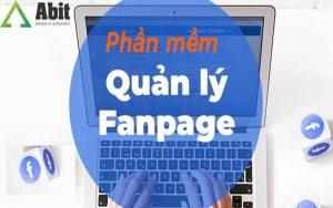 Tiêu chí để chọn được phần mềm quản lý Fanpage chất lượng