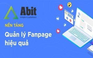 """Phần mềm quản lý Fanpage Abit """"bảo bối"""" trong kinh doanh online"""