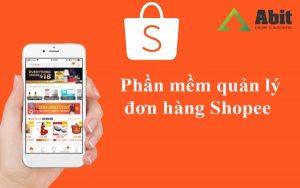Phần mềm quản lý đơn hàng Shopee – giải pháp kinh doanh hiệu quả