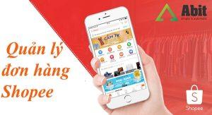 Quản lý đơn hàng Shopee nhàn tênh với phần mềm bán hàng Abit