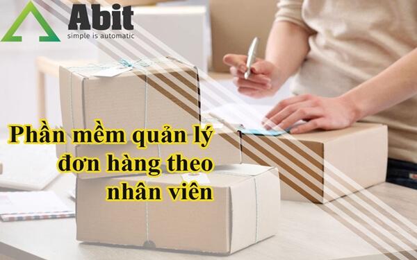 Quản lý đơn hàng theo nhân viên dễ như trở bàn tay với phần mềm Abit