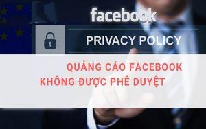 Tại sao quảng cáo trên Facebook không được phê duyệt và cách khắc phục