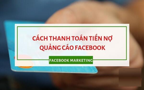 Cách thanh toán tiền nợ quảng cáo Facebook