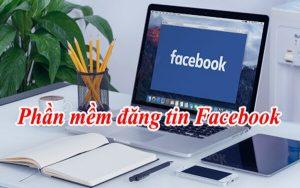 Lợi ích của phần mềm đăng tin Facebook trong kinh doanh online