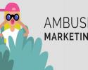 Ambush Marketing là gì? Cuộc chiến xuyên thế kỷ của các thương hiệu
