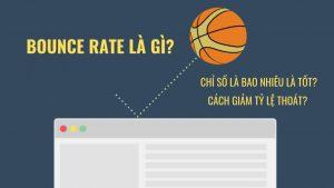 Bounce Rate là gì? Giải pháp giảm tỷ lệ thoát trang trong một nốt nhạc