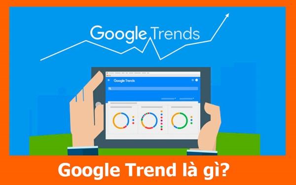 Google Trend là gì?