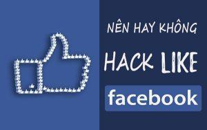 """Hack like là gì? Giải bài toán """"Hack like có thực sự tốt như lời đồn?"""""""