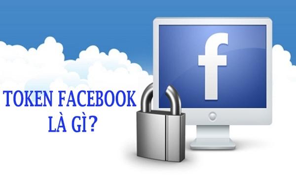 Token Facebook là gì? Cách lấy Token Facebook thuận tiện nhất