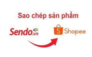 Cách sao chép sản phẩm từ Sendo sang Shopee trong một nốt nhạc