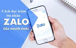 Những cách đọc trộm tin nhắn Zalo bí mật để không bị phát hiện